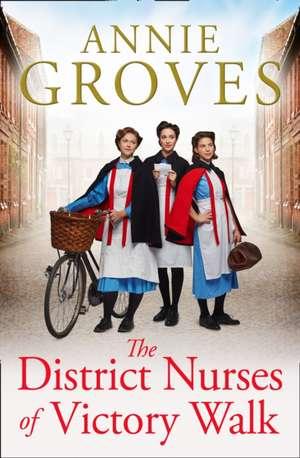 The District Nurses of Victory Walk de Annie Groves