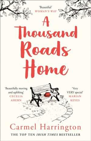A Thousand Roads Home (an Uplifting and Gripping Novel from the Irish Times Bestseller) de Carmel Harrington