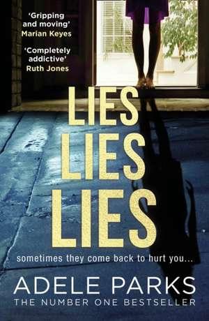 Lies Lies Lies de Adele Parks