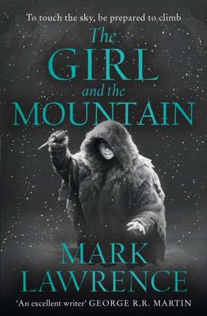 The Girl and the Mountain de Mark Lawrence