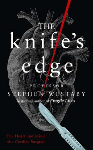 The knife's Edge de Stephen Westaby