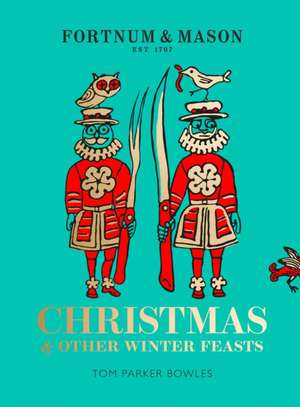 Christmas and Other Feasts de Tom Parker Bowles
