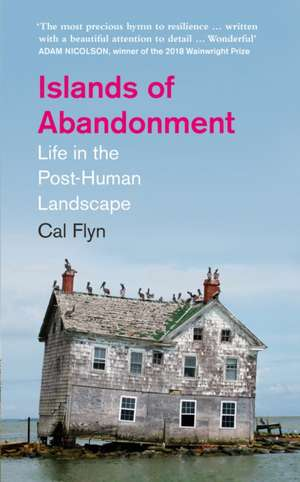 Flyn, C: Islands of Abandonment de Cal Flyn