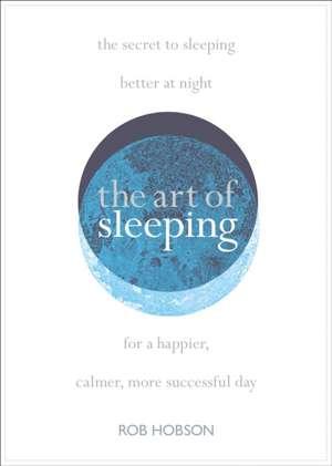 Art of Sleeping de Rob Hobson