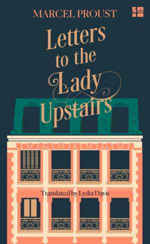 Letters to the Lady Upstairs de Marcel Proust