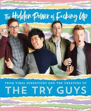 Hidden Power of F*cking Up de The Try Guys