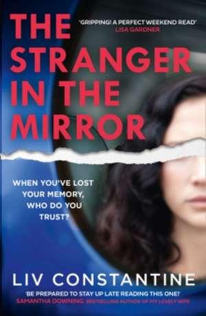 The Stranger in the Mirror de Liv Constantine