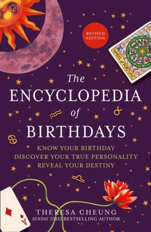 The Encyclopedia of Birthdays [Revised edition] de Theresa Cheung