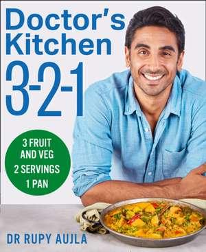 Doctor's Kitchen 3-2-1 de Dr Rupy Aujla