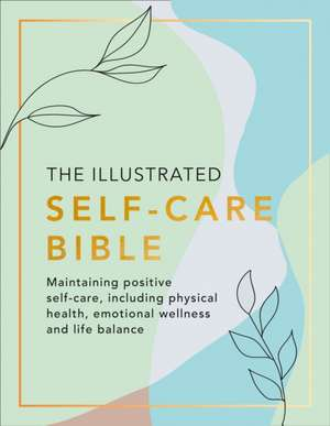 The Illustrated Self-Care Bible: The Illustrated Self-Care Bible de  Various