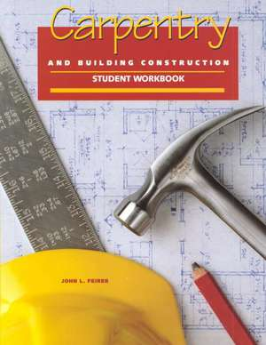 Carpentry and Building Construction, Student Workbook de N/A McGraw Hill