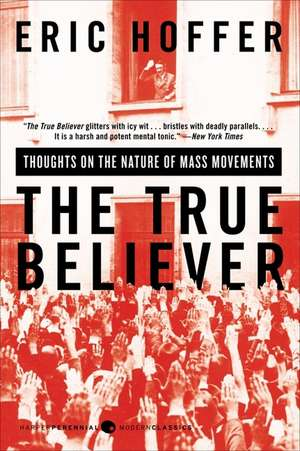 The True Believer: Thoughts on the Nature of Mass Movements de Eric Hoffer