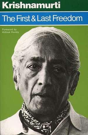 First and Last Freedom, The de Jiddu Krishnamurti