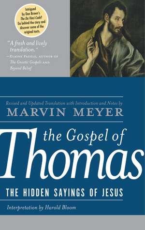 The Gospel of Thomas: The Hidden Sayings of Jesus de Marvin W. Meyer