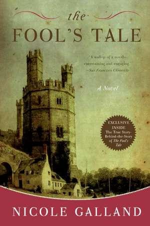 The Fool's Tale: A Novel de Nicole Galland