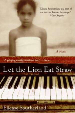 Let the Lion Eat Straw de Ellease Southerland