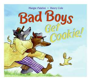 Bad Boys Get Cookie! de Margie Palatini