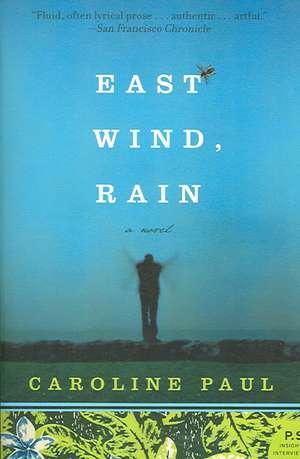 East Wind, Rain: A Novel de Caroline Paul