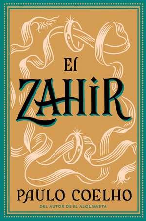 Zahir SPA, El: Una novela de obsesión de Paulo Coelho