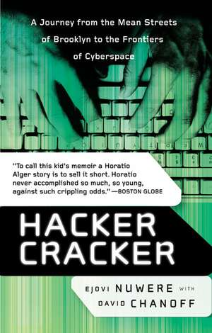 Hacker Cracker: A Journey from the Mean Streets of Brooklyn to the Frontiers of Cyberspace de David Chanoff