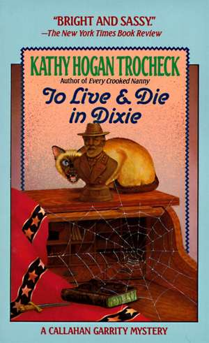 To Live and Die in Dixie de Kathy Hogan Trocheck