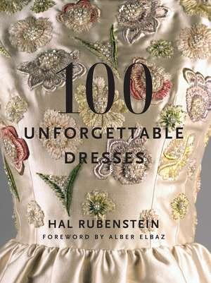 100 Unforgettable Dresses: Idee de cadou de Hal Rubenstein