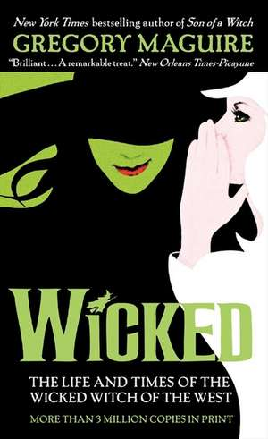 Wicked: The Life and Times of the Wicked Witch of the West de Gregory Maguire
