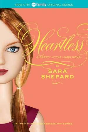 Pretty Little Liars #7: Heartless de Sara Shepard