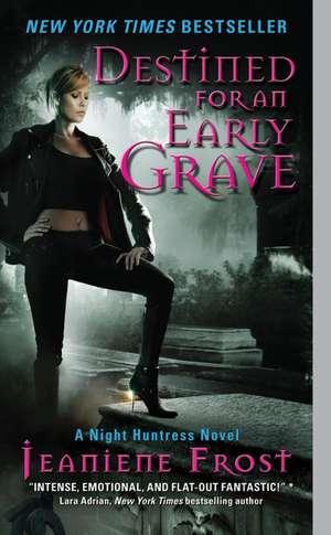 Destined for an Early Grave: A Night Huntress Novel de Jeaniene Frost