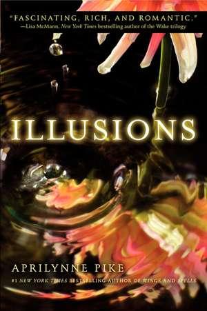 Illusions de Aprilynne Pike