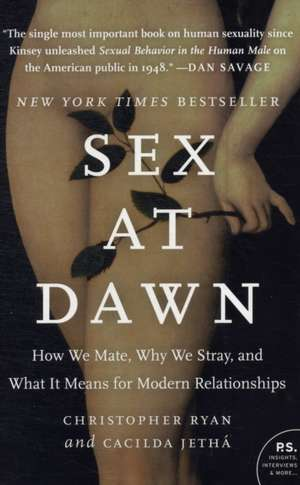 Sex at Dawn: How We Mate, Why We Stray, and What It Means for Modern Relationships de Christopher Ryan