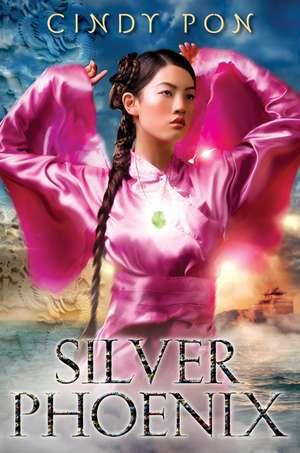 Silver Phoenix: Beyond the Kingdom of Xia de Cindy Pon