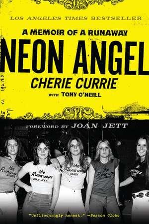 Neon Angel: A Memoir of a Runaway de Cherie Currie