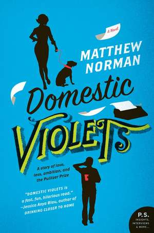 Domestic Violets: A Novel de Matthew Norman