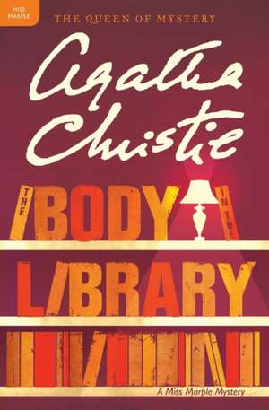 The Body in the Library: A Miss Marple Mystery de Agatha Christie