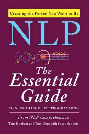 NLP: The Essential Guide to Neuro-Linguistic Programming de Tom Hoobyar
