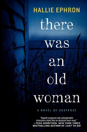 There Was an Old Woman: A Novel of Suspense de Hallie Ephron