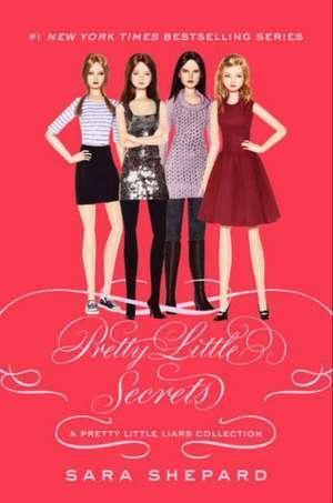 Pretty Little Liars: Pretty Little Secrets de Sara Shepard