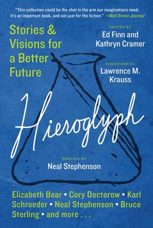 Hieroglyph: Stories and Visions for a Better Future de Ed Finn