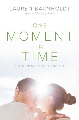 One Moment in Time de Lauren Barnholdt