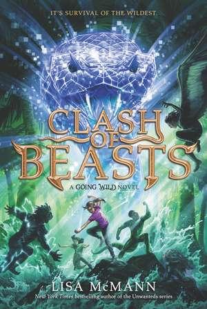 Going Wild #3: Clash of Beasts de Lisa McMann