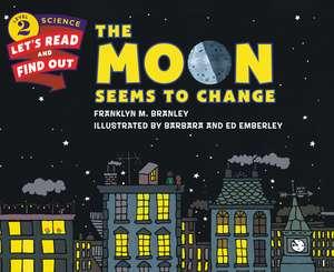 The Moon Seems to Change de Dr. Franklyn M. Branley