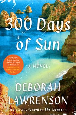300 Days of Sun: A Novel de Deborah Lawrenson
