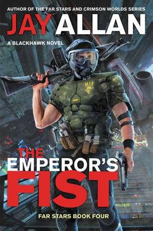 The Emperor's Fist: A Blackhawk Novel de Jay Allan