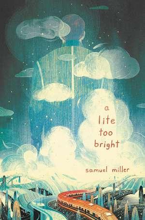 A Lite Too Bright de Samuel Miller