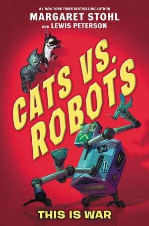 Cats vs. Robots #1: This Is War de Margaret Stohl