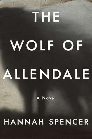 The Wolf of Allendale de Hannah Spencer