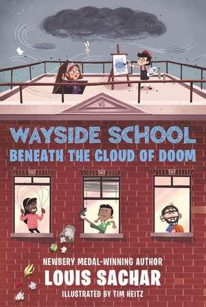 Wayside School Beneath the Cloud of Doom de Louis Sachar