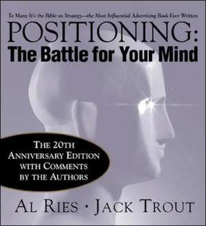 Positioning: The Battle for Your Mind, 20th Anniversary Edition de Al Ries