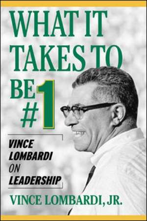 What It Takes to Be #1 de Vince Lombardi